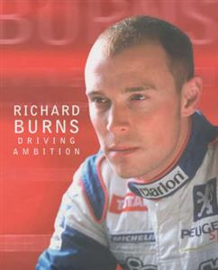 Driving Ambition Richard Burns OUT OF PRINT