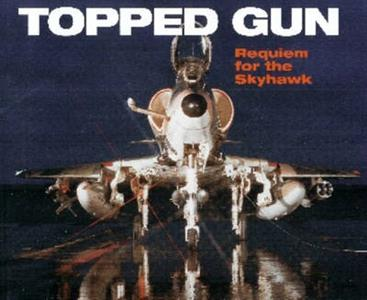 Topped Gun - Requiem For The Skyhawk