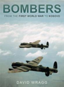 Bombers From the First World War to Kosovo