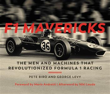 F1 Mavericks: The Men and Machines that Revolutionized Formula 1 Racing DUE LATE 2019
