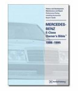 Mercedes Benz E Class W124 1986-95 (NZ 1986-93) Owners Bible