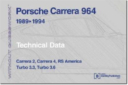 Porsche Carrera 964 1989-94 Technical Data Without Guesswork Carrera 2 And 4 RS America Turbo 3.3 And 3.6
