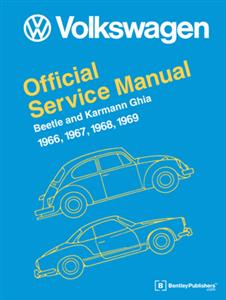 Volkswagen Beetle & Karmann Ghia 1966-1969 Official Service Manual Type 1