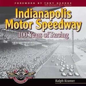 Indianapolis Motor Speedway 100 Years of Racing OUT OF PRINT