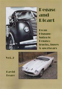 Pegaso and Ricart Volume 2: From Hispano Suiza To Pegaso, Trucks Buses and Sports Cars