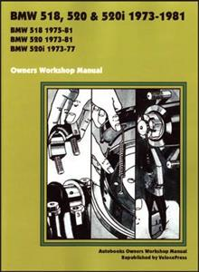 BMW 518 520 And 520i 1973-81 Owners Workshop Manual