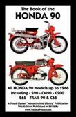 Book Of The Honda 90 - All Models Up to 1966 Including Trail