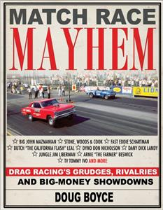 Match Race Mayhem: Drag Racing's Grudges, Rivalries and Big Money Showdowns