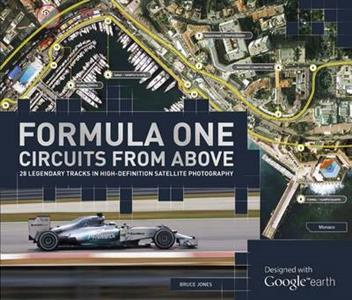 Formula One Circuits from Above - 24 Legendary Tracks In High Definition Satellite Photography