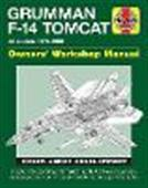 Grumman F-14 Tomcat 1970-2006 Owners Workshop Manual: Insights Into Operating And Maintaining