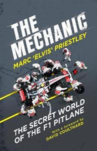 Mechanic: The Secret World of the F1 Pitlane