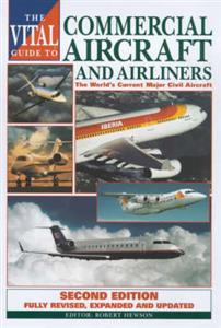 Commercial Aircraft And Airliners Vital Guide 2nd ed