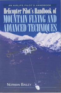Helicopter Pilots Handbook of Mountain Flying and Advanced Techniques