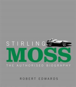 Stirling Moss The Authorised Biography PB Edition