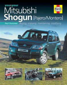 You And Your Mitsubishi Shogun (Pajero) - Buying Enjoying Maintaining Modifying