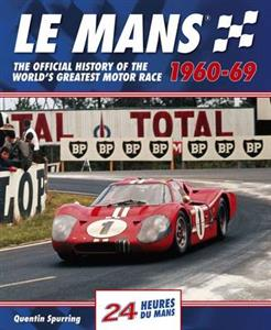 Le Mans 1960-69 The Photographic History