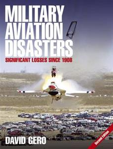 Military Aviation Disasters Significant Losses Since 1908 2nd Ed