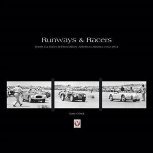 Runways And Racers - Sports Car Races Held On Military Airfields In America 1952-1954