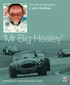 Mr Big Healey The Official Biography Of John Chatham