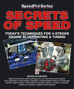 Secrets Of Speed - Todays Techniques For 4 Stroke Engine Blueprinting And Tuning