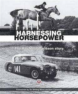 Harnessing Horsepower The Pat Moss Carlsson Story