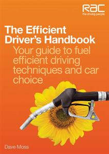 Efficient Drivers Handbook - Your Guide To Fuel Efficient Driving Techniques And Car Choice