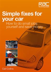 Simple Fixes for Your Car - How To Do Small Jobs Yourself And Save Money