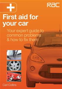 First Aid For Your Car - Your expert guide to common problems & how to fix them