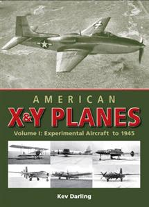 American X And Y Planes Vol 1 Experimental Aircraft To 1945