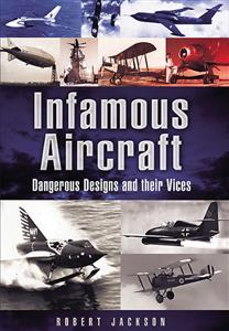 Infamous Aircraft - Dangerous Designs And Their Vices