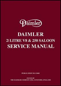 Daimler 2.5 Litre V8 And 250 Saloon Factory Workshop Manual