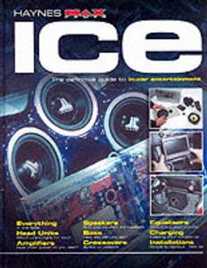 Haynes Max Power ICE The Definitive Guide to In-Car Entertainment
