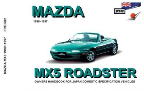 Mazda MX5 & Eunos Roadster 1989-98 Translated Owner's Handbook