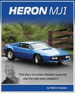 Heron MJ1 - The story of a New Zealand supercar and the man whocreted it