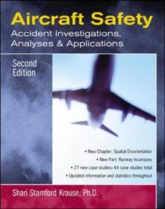 Aircraft Safety Accident Investigations Analyses And Applications 2nd ed
