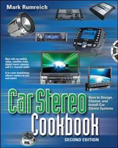 Car Stereo Cookbook 2nd ed How To Design Choose And Install Car Stereo Systems