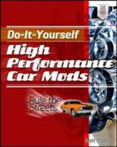 Do It Yourself High Performance Car Mods - Rule the Streets