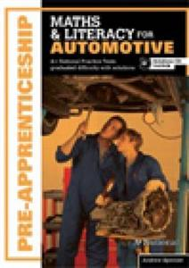 A+ National Pre Apprenticeship Maths And Literacy For Automotive - Graduated Exercises And Practice Exam