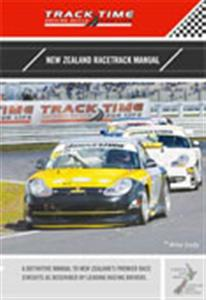 New Zealand Racetrack Manual - A Definitive Manual to NZs Premier Race Circuits (Incl Hampton Downs Supplement) REPRINTING