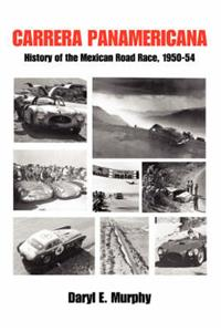 Carrera Panamericana - History Of The Mexican Road Race 1950-54
