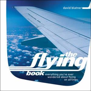 Flying Book Everything Youve Ever Wondered About Flying On Airlines
