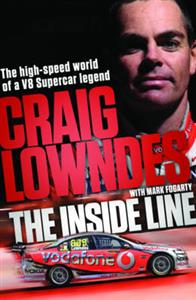 Craig Lowndes The Inside Line - The High Speed World Of A V8 Supercar Legend
