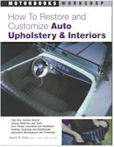 How To Restore And Customize Auto Upholstery And Interiors