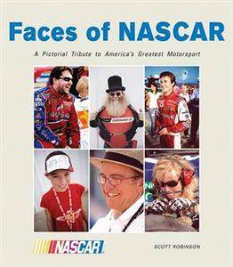 Faces Of NASCAR A Pictorial Tribute To Americas Greatest Motorsport