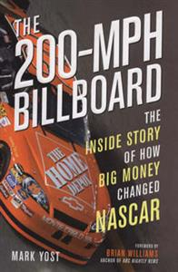 200 MPH Billboard The Inside Story Of How Big Money Changed NASCAR