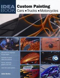 Custom Painting Idea Book Cars Motorcycles Trucks