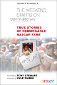 Weekend Starts On Wednesday True Stories Of Remarkable NASCAR Fans