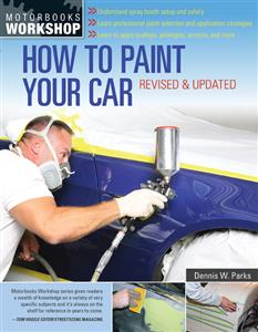 How To Paint Your Car Revised Edition