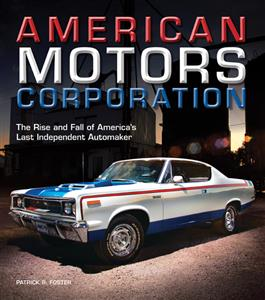 American Motors Corporation - The Rise And Fall Of America's Last Independent Automaker