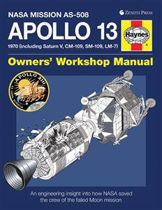 Apollo 13 Owners' Workshop Manual - An insight into the development, events and legacy of NASA's `successful failure'